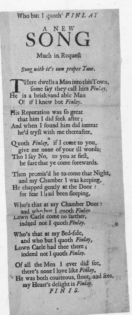 Broadside ballad entitled 'Who But I Quoth Finlay'