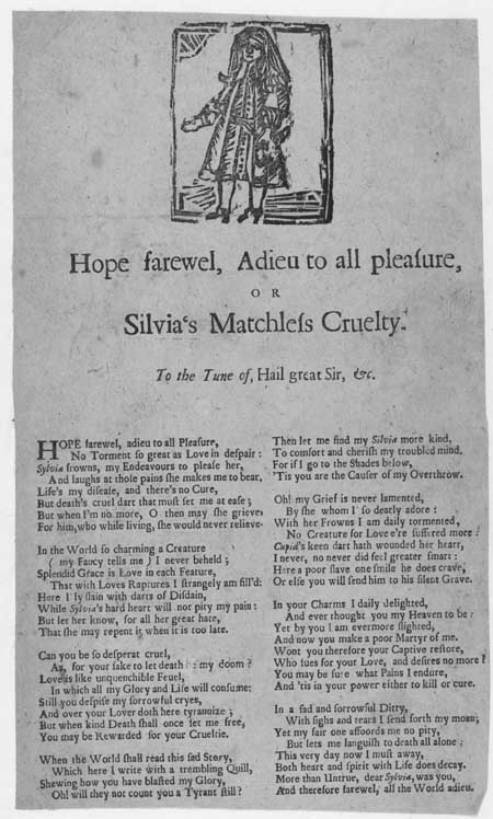Broadside ballad entitled 'Hope Farewel, Adieu to all Pleasure, or Silvia's Matchless Cruelty'