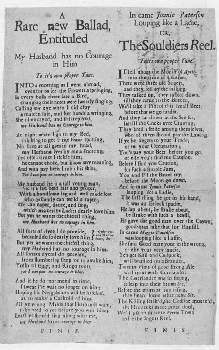 Broadside ballads entitled 'My Husband has no Courage in him' and 'The Souldiers Reel'