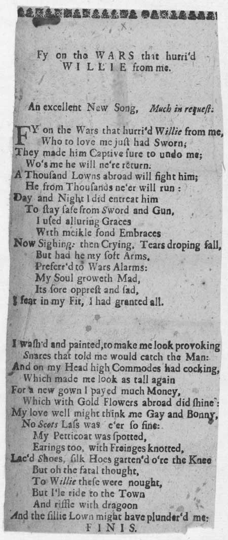 Broadside ballad entitled 'Fy on the Wars that hurri'd Willie from me'