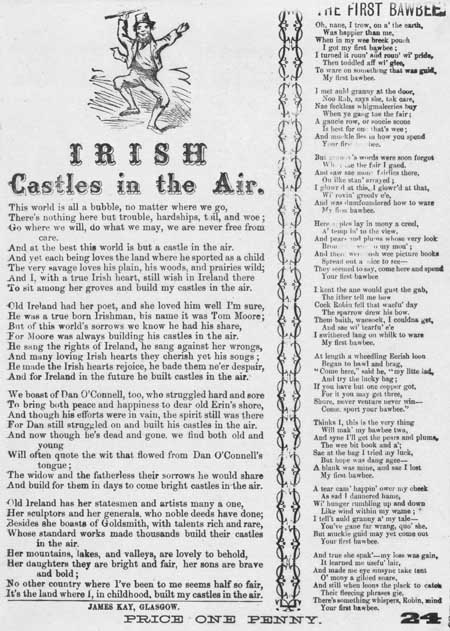 Broadside ballads entitled 'Irish Castles in the Air' and 'The First Bawbee'