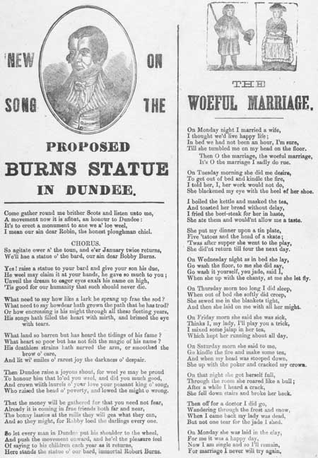Broadside ballads entitled 'The Proposed Burns Statue in Dundee' and 'The Woeful Marriage'