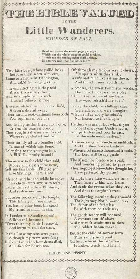 Broadside ballad entitled 'The Bible Valued by the Little Wanderers. Founded on Fact'