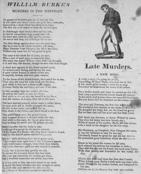 Broadside ballads entitled 'William Burke's Murders in the Westport' and 'Late Murders. A New Song'