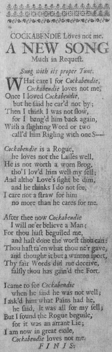Broadside ballad entitled 'Cockabendie Loves Not Me'