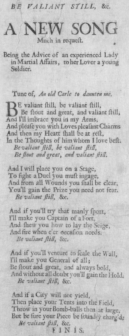 Broadside ballad entitled 'Be Valiant Still, &c.'
