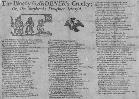 Broadside ballad entitled 'The Bloody Gardener's Cruelty' or 'The Shepherd's Daughter Betray'd'
