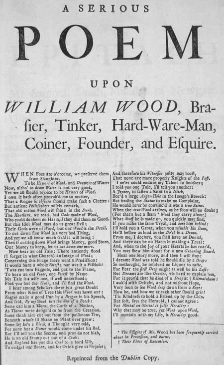 Broadside entitled 'A Serious Poem Upon William Wood, Brasier, Tinker, Hard-Ware-Man, Coiner, Founder, and Esquire'