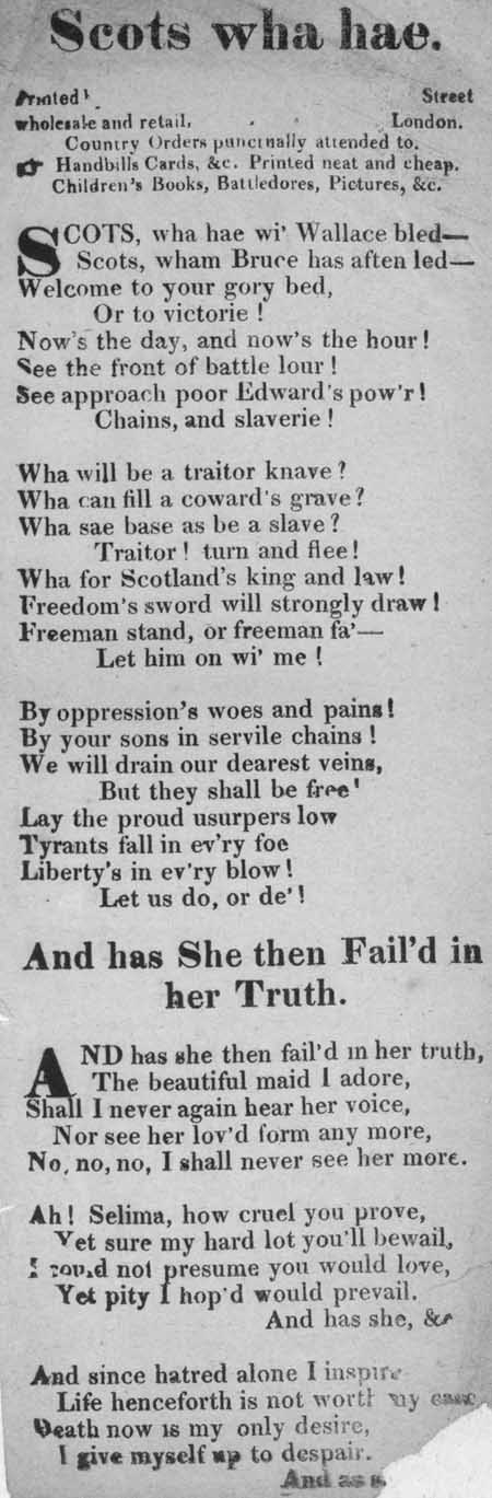 Broadside ballads entitled 'Scots Wha Hae and 'And has She then Fail'd in her Truth'