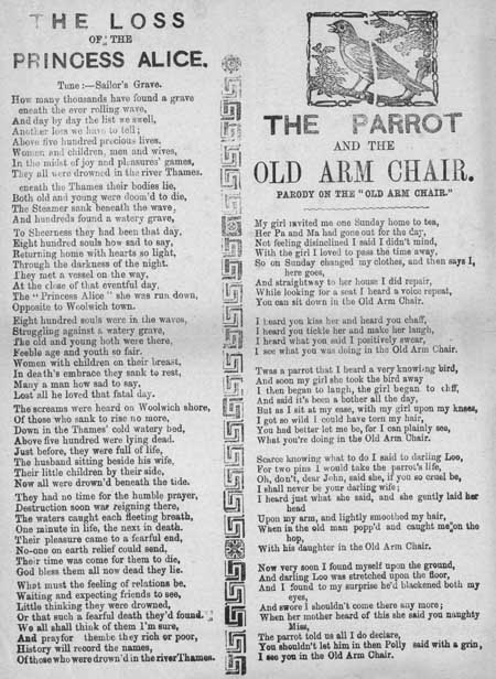 Broadside ballads entitled 'The Loss of the Princess Alice' and 'The Parrot and the Old Arm Chair'