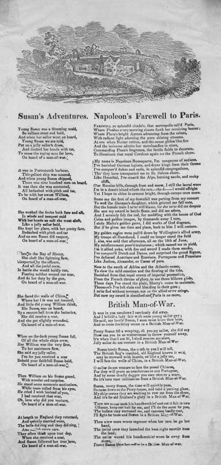 Broadside ballads entitled 'Susan's Adventures', 'Napoleon's Farewell to Paris' and 'British Man-of-War'