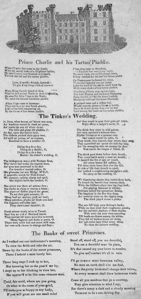 Broadside ballads entitled 'Prince Charlie and his Tartan Pladdie', 'The Tinker's Wedding' and 'The Banks of Sweet Primroses'