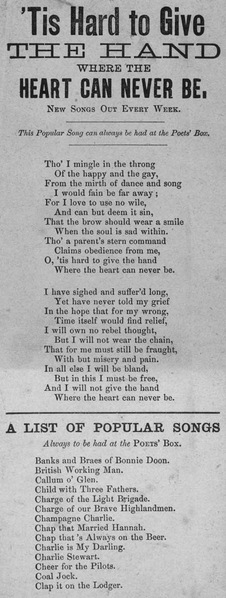 Broadside ballad entitled 'Tis Hard to Give the Hand where the Heart can Never Be'