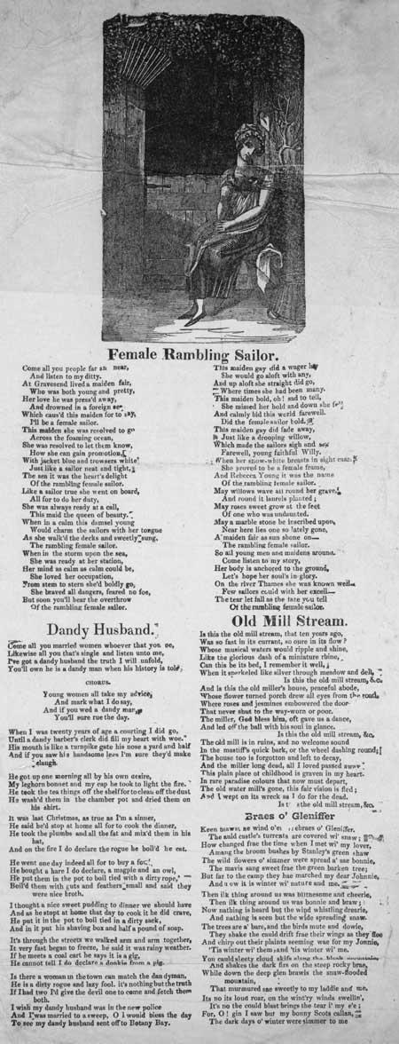 Broadside ballads entitled 'Female Rambling Sailor', 'Dandy Husband', 'Old Mill Stream' and 'Braes o' Gleniffer'.