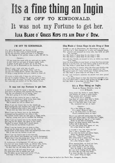 Broadside ballads entitled 'I'm off to Kindonald', 'It was not my Fortune to get her', 'Ilka Blade o' Grass Keps its ain Drap o' Dew', and 'It's a Fine Thing an Ingin'