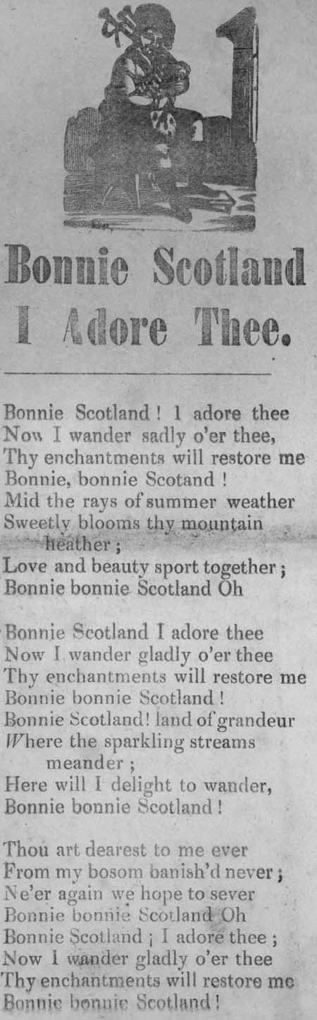Broadside ballad entitled 'Bonnie Scotland I Adore Three'