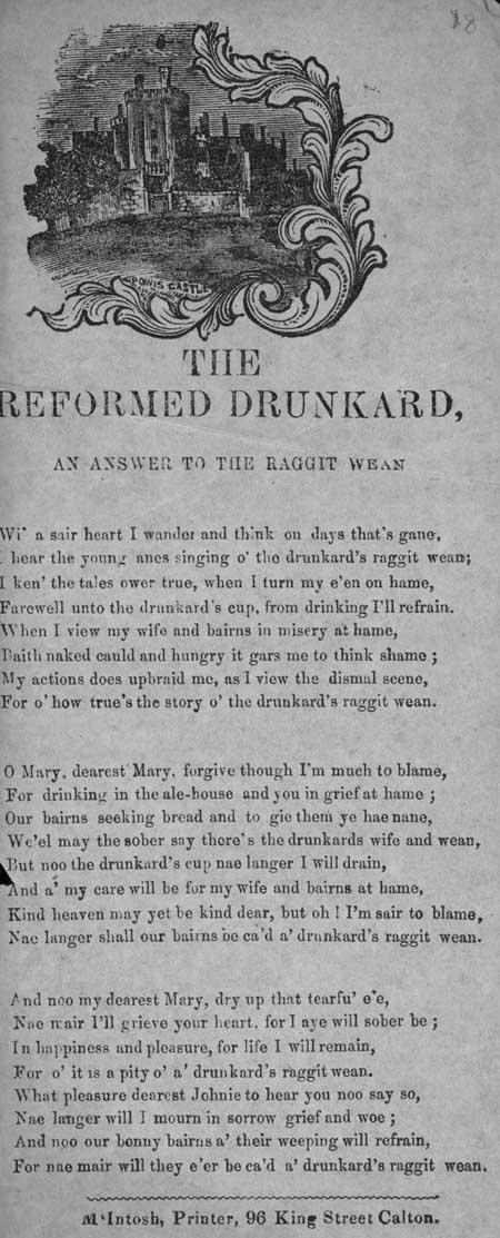 Broadside ballad entitled 'The Reformed Drunkard, An Answer to the Raggit Wean'