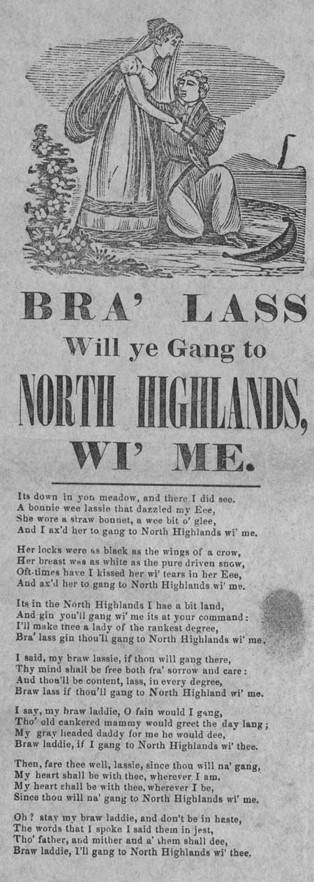 Broadside ballad entitled 'Bra' Lass Will Ye Gang to North Highlands, Wi' Me'