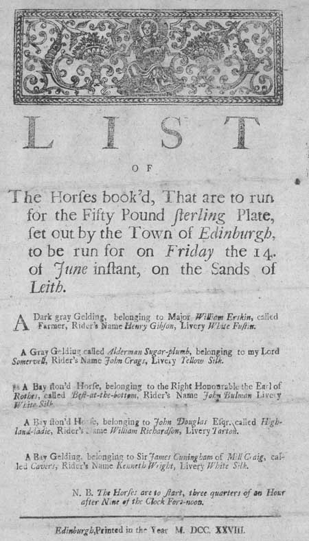 Broadside list and public announcement concerning horse racing on the sands at Leith, Edinburgh, in 1728