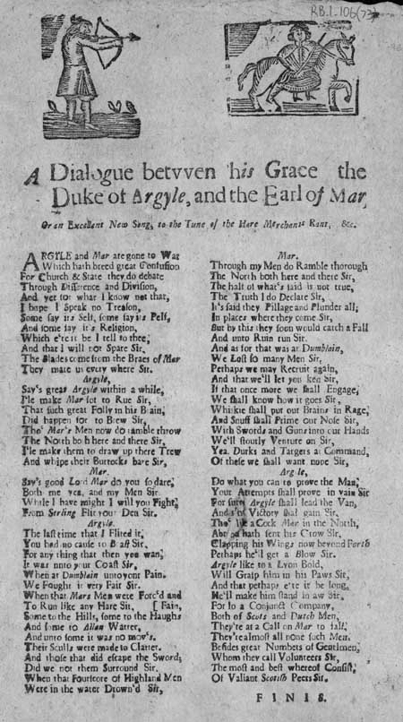 Broadside ballad entitled 'A Dialogue between his Grace the Duke of Argyle and the Earl of Mar'