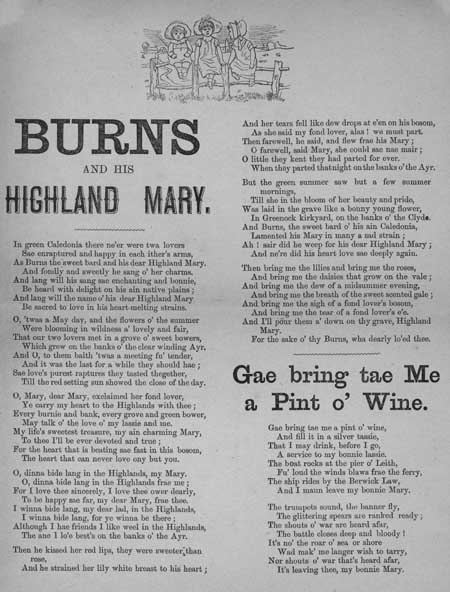 Broadside ballads entitled 'Burns and his Highland Mary' and 'Gae Bring tae me a Pint o' Wine'
