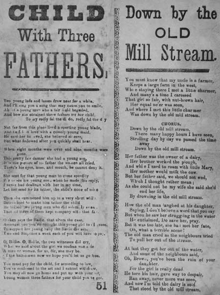 Broadside ballads entitled 'Child with Three Fathers' and 'Down by the Old Mill Stream'