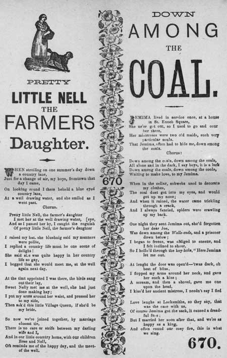 Broadside ballads entitled 'Pretty Little Nell the Farmers Daughter' and 'Down Among the Coal'
