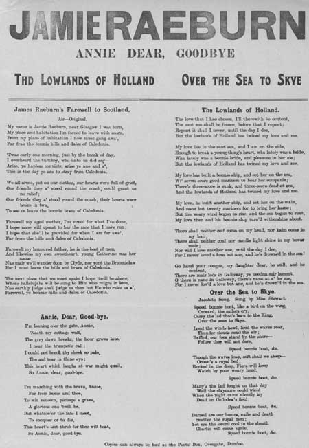 Broadside ballads entitled 'Jamie Raeburn', 'Annie Dear, Goodbye', 'The Lowlands of Holland', and 'Over the Sea to Skye'