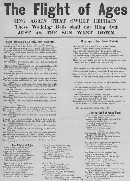 Broadside ballads entitled 'Those Wedding Bells Shall Not Ring Out', 'The Flight of Ages', 'Sing Again that Sweet Refrain', and 'Just as the Sun Went Down'