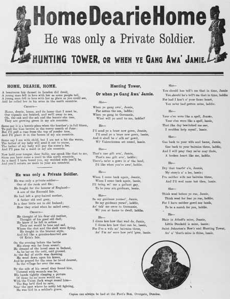 Broadside ballads entitled 'Home, Dearie, Home', 'He was only a Private Soldier' and 'Hunting Tower, Or, When Ye Gang Awa' Jamie'