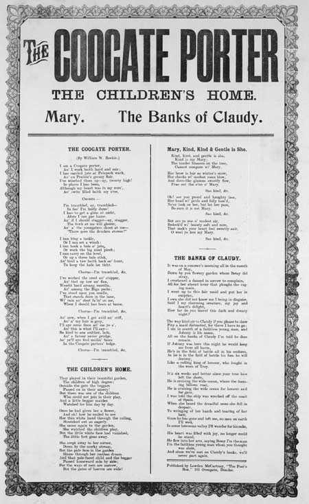 Broadside ballads entitled 'The Coogate Porter', 'The Children's Home', 'Mary, Kind, Kind and Gentle is She', and 'The Banks of Claudy'