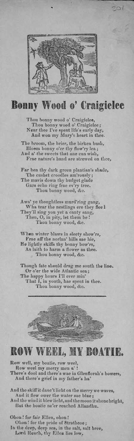 Broadside ballads entitled 'Bonny Wood o' Craigielee' and 'Row Weel, My Boatie'