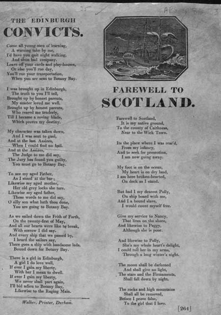 Broadside ballads entitled 'The Edinburgh Convicts' and 'Farewell to Scotland'