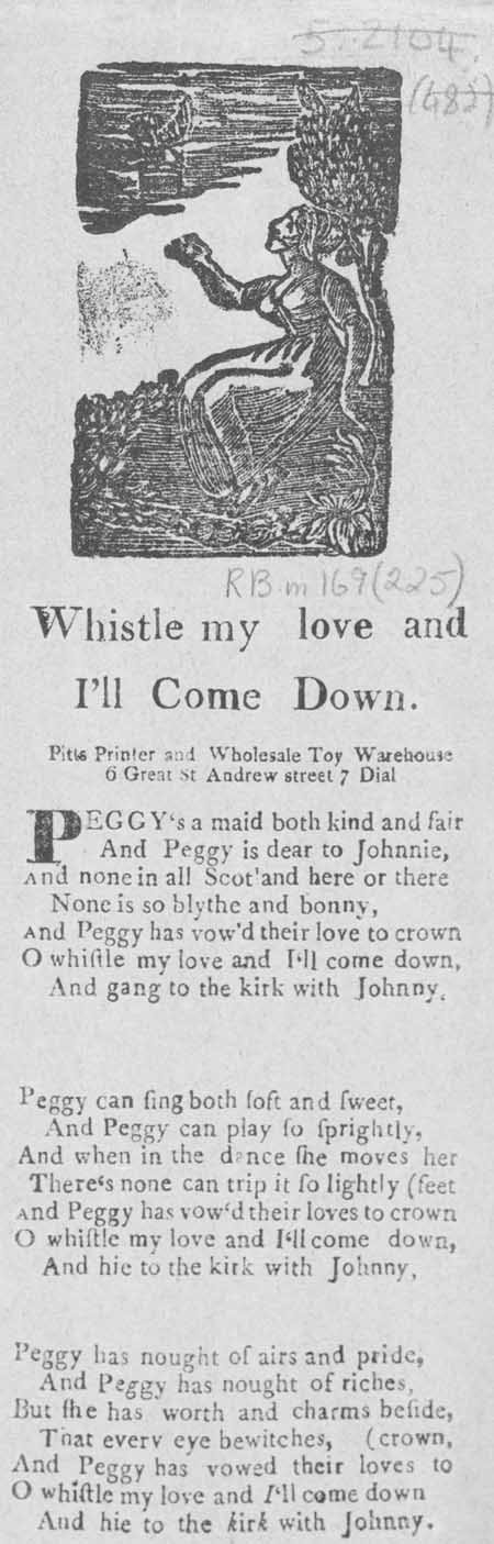 Broadside ballad entitled 'Whistle my Love and I'll Come Down'