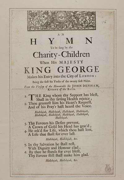 (40) Hymn to be sung by the charity-children when His Majesty King George makes his entry into the city of London