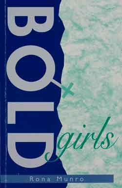 bold girls essay rona munro